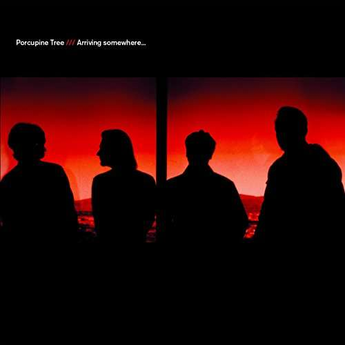 ARRIVING SOMEWHERE (WBR)-PORCUPINE TREE