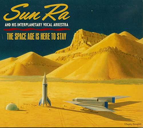 SPACE AGE IS HERE TO STAY (DIG)-SUN RA