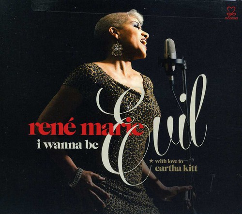 I WANNA BE EVIL (WITH LOVE TO EARTHA KITT) (DIG)-RENE MARIE