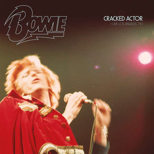 CRACKED ACTOR (LIVE LOS ANGELES 74) (LTD) (DIG)-DAVID BOWIE