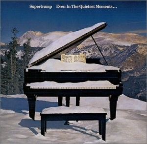 EVEN IN THE QUIETEST MOMENTS-SUPERTRAMP