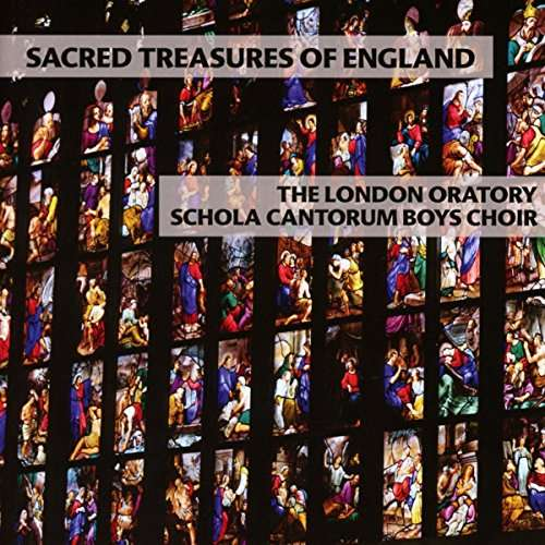 SACRED TREASURES OF ENGLAND (UK)-LONDON ORATORY SCHOLA CANTORUM BOYS CHOIR
