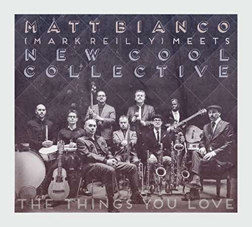 THINGS YOU LOVE-MATT BIANCO & NEW COOL COLLECTIVE