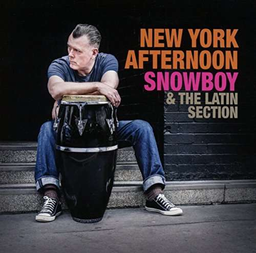 NEW YORK AFTERNOON-SNOWBOY & THE LATIN SECTION